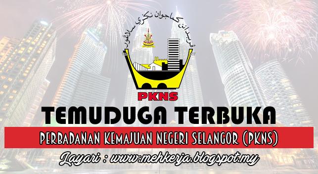 Temuduga Terbuka Terkini 2016 di Perbadanan Kemajuan Negeri Selangor (PKNS)