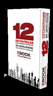 Ebook 12 Estratégias para Produzir Conteúdo de Qualidade que Realmente Funcionam