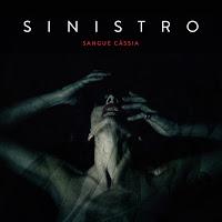 """Sinistro - """"Sangue Cassia"""""""