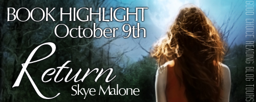 Book Highlight: Return by Skye Malone + Giveaway