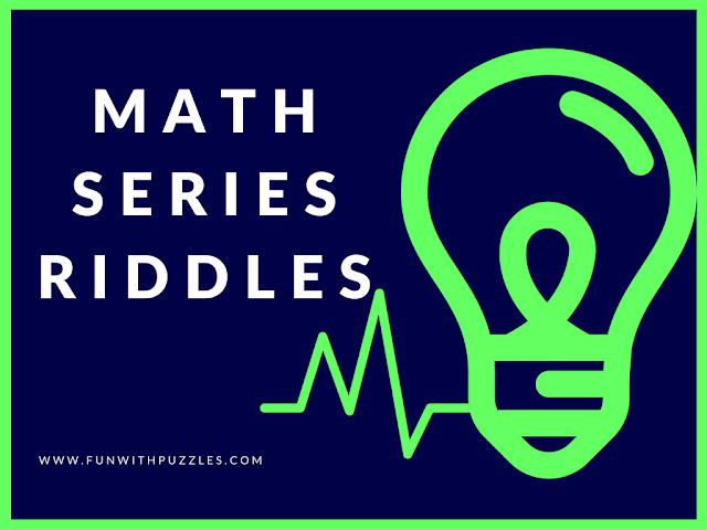 Mathematical Riddles for Teens to Complete the Series