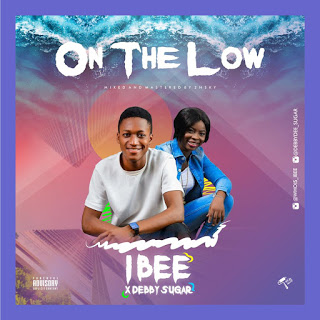 [Music] IBEE X DEBBY SUGAR -- ON THE LOW