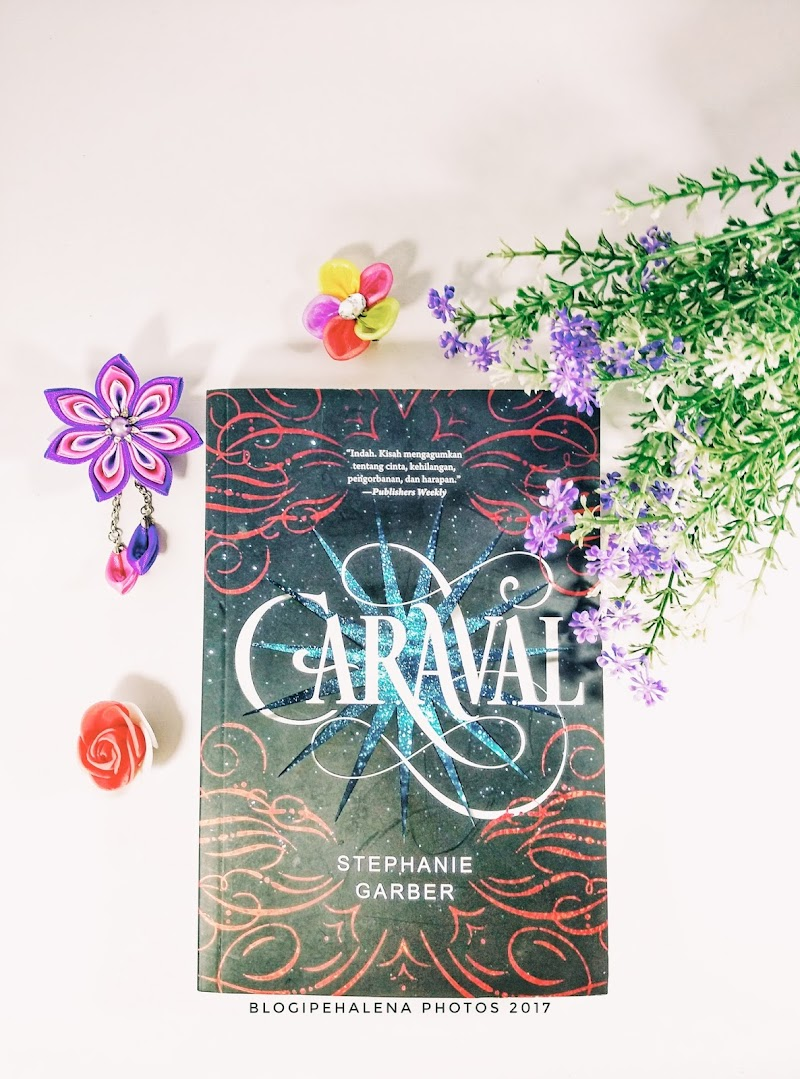 Novel Caraval Ini Sempat Booming Di Kalangan Instagramer Dan Mendapat Rating Yang Bagus