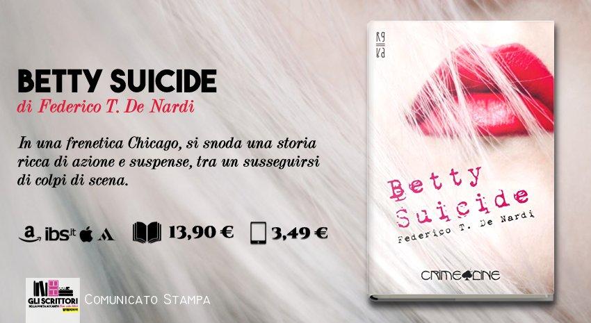 Betty Suicide, di Federico T. De Nardi - Comunicato stampa
