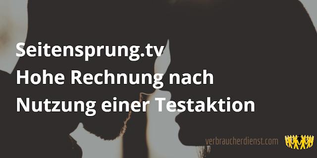 Titel: Seitensprung.tv – Hohe Rechnung nach Nutzung einer Testaktion