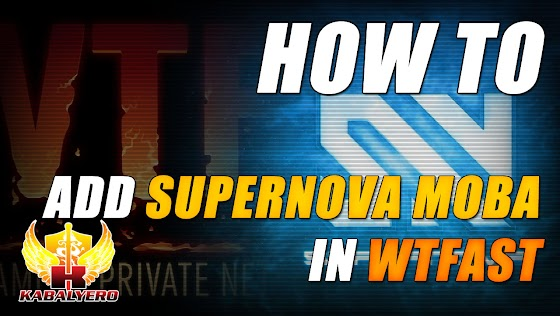 How To Add Supernova MOBA In WTFast ★ WTFast Tutorial