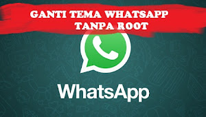 Cara Mengganti Tema Whatsapp Tanpa ROOT dan Tanpa Aplikasi Tambahan
