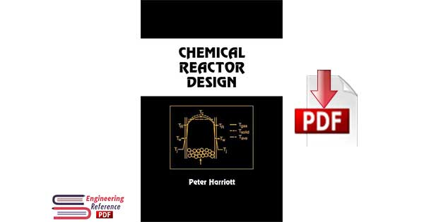 "Chemical Reactor Design ""Chemical Industries"" 1st Edition by Peter Harriott"