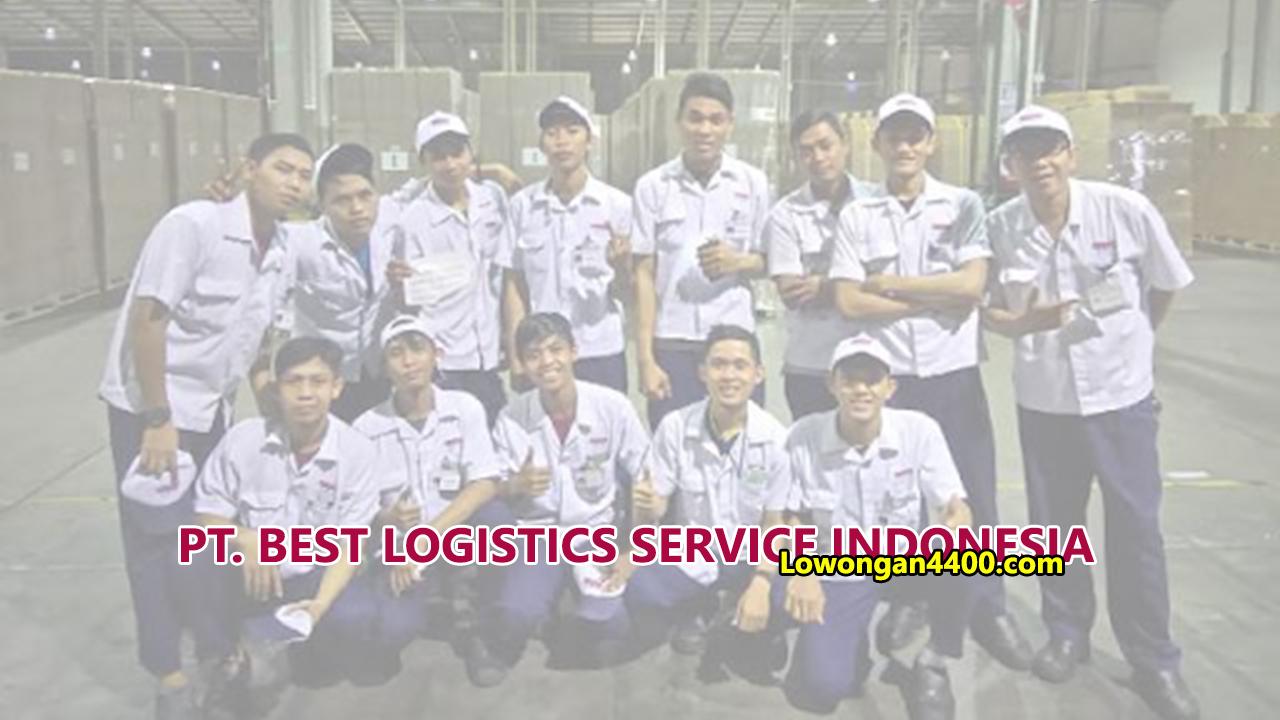 Lowongan Kerja PT. Best Logistic Service Indonesia
