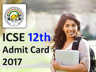 ISC Board 12th Admit Card 2017,  ISC 12th Exam Roll Number 2017
