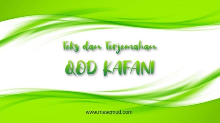 Teks Dan Terjemahan Qod Kafani
