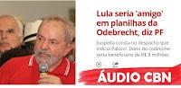 PF suspeita que codinome 'amigo' em planilhas da Odebrecht seria referência a Lula
