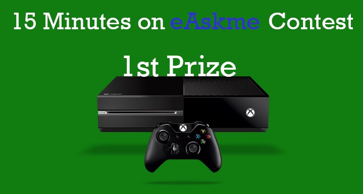 1st Prize   :  Xbox One Every 60 Days : Win 15 Minutes on eAskme Daily Contest: eAskme