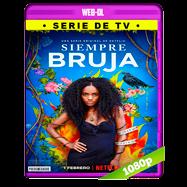 Siempre bruja (2019) Temporada 1 Completa WEB-DL 1080p Latino