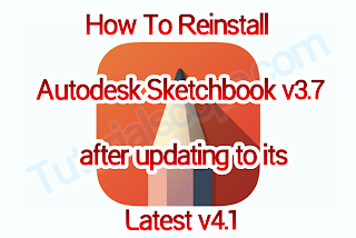 How To Reinstall Autodesk Sketchbook v3.7 after updating to its Latest v4.1