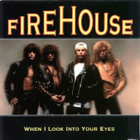 When I look into your eyes. Firehouse