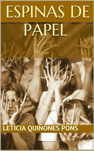 Espinas de papel – Leticia Quiñones Pons