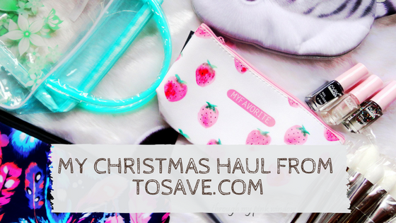 My Christmas Haul from TOSAVE.COM | Website Review