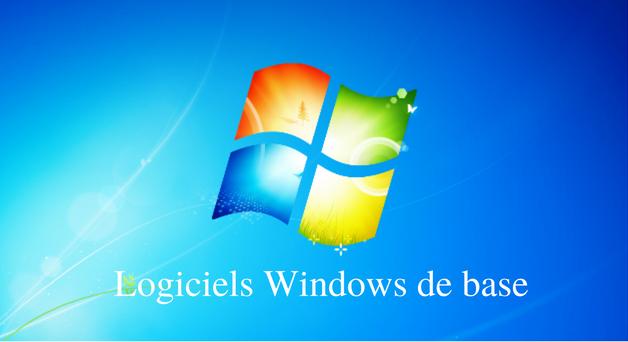 Logiciels de base windows