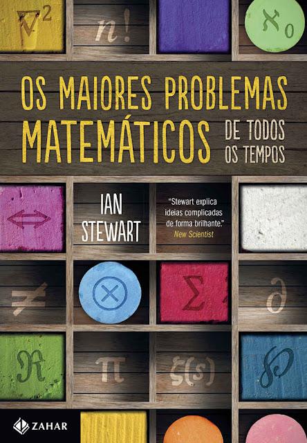 Os maiores problemas matemáticos de todos os tempos - Ian Stewart