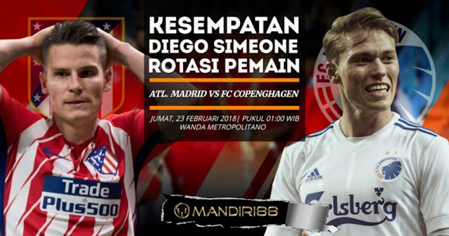 Prediksi Atletico Madrid Vs FC Copenhagen, Jumat 23 February 2018 Pukul 01.00 WIB @ SCTV