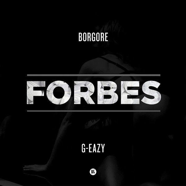 G-Eazy & Borgore - Forbes - Single Cover