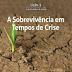 Lição 1 - A Sobrevivência em Tempos de Crise