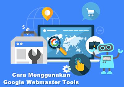 Cara Menggunakan Google Webmaster Tools Terbaru