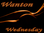 Wanton Wednesday