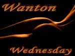 Wanton Wednesday