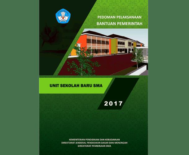 Pedoman Pelaksanaan Bantuan Pemerintah Unit Sekolah Baru SMA Tahun 2017