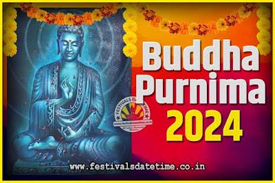 2024 Buddha Purnima Date and Time, 2024 Buddha Purnima Calendar