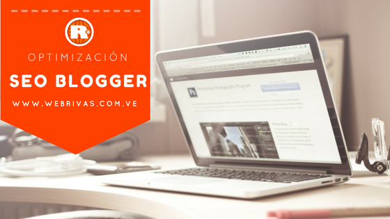 La optimización del SEO Blogger y su importancia.