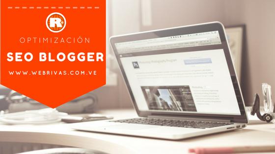 La optimización del SEO Blogger y su importancia.