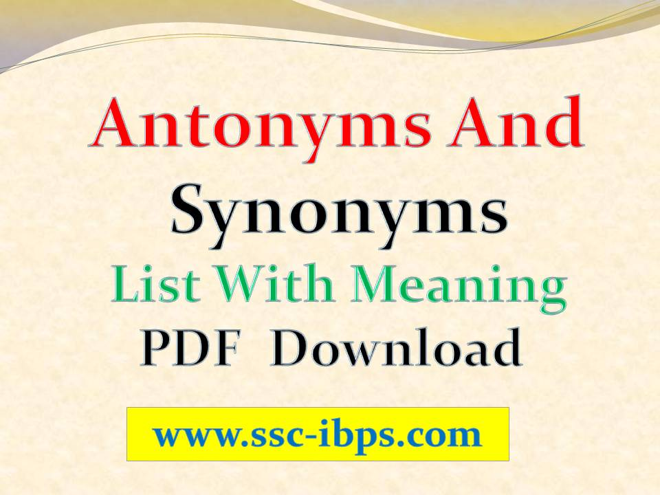 antonyms and synonyms 2018-10-4  a synonym is a word or phrase that means exactly or nearly the same as another lexeme (word or phrase) in the same language words that are synonyms are said to be synonymous, and the state of being a synonym is called synonymy for example, the words begin, start, commence, and initiate are all synonyms of one another words are typically.