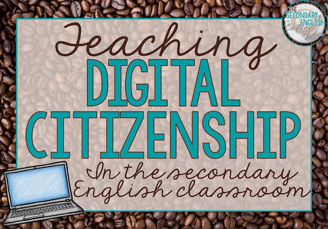 Teaching digital citizenship in the secondary English classroom. Ideas for middle school and high school English.