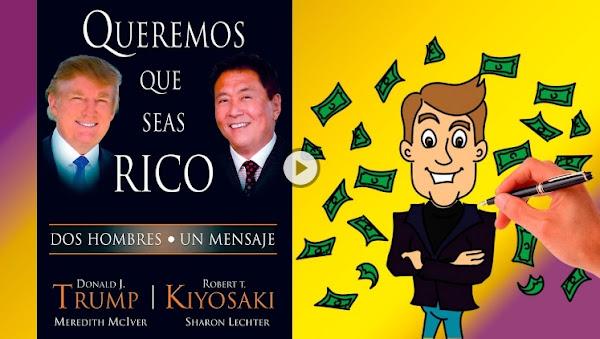 Resumen del libro Queremos que seas Rico de Donald Trump y Robert Kiyosaki