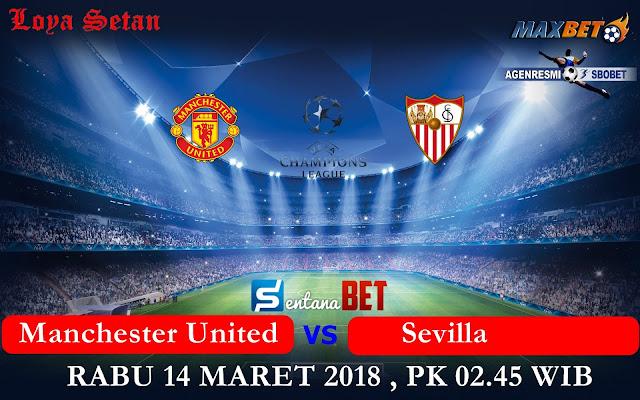 Prediksi Bola Rabu 14 Maret 2018 : Manchester United vs Sevilla