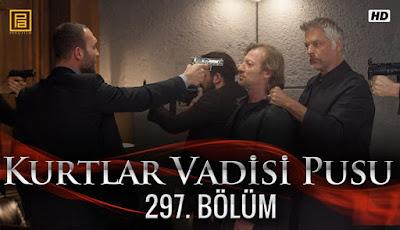 http://kurtlarvadisi2o23.blogspot.com/p/kurtlar-vadisi-pusu-297-bolum.html