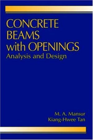 Concrete Beams with Openings M A MANSUR & KIANG HWEE TAN
