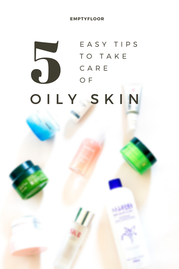 5 easy tips to take care of oily skin