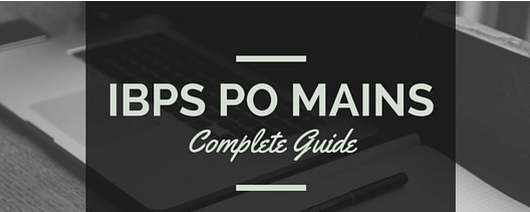IBPS PO Mains 2015 Syllabus & Exam Pattern - UPSC SSC Bank PO Govt. Exams Preparation