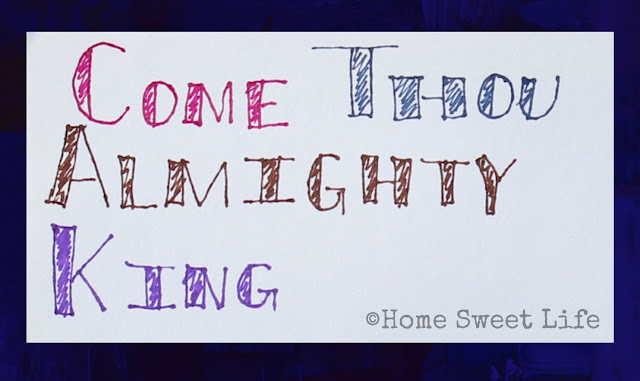 hand lettered songs, Come Thou Almighty King
