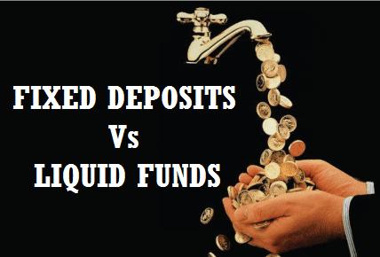 Fixed Deposit Vs Liquid Fund
