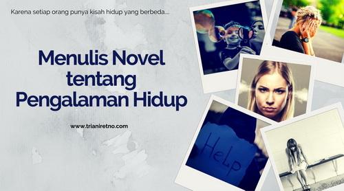 Menulis Novel Tentang Pengalaman Hidup