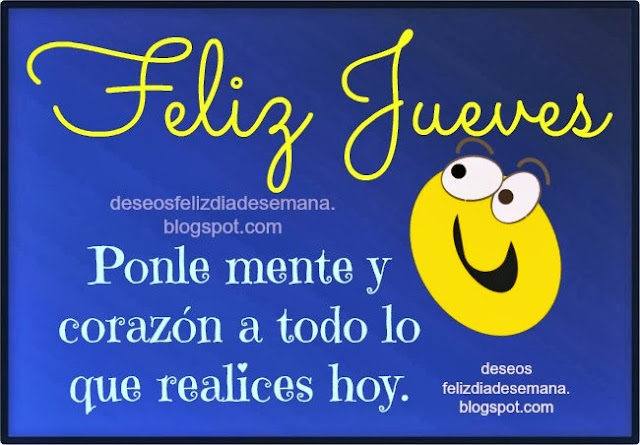 Bonitas imágenes del Jueves,  selección de tarjetas con lindas frases de feliz jueves para amigos del facebook por Mery Bracho.