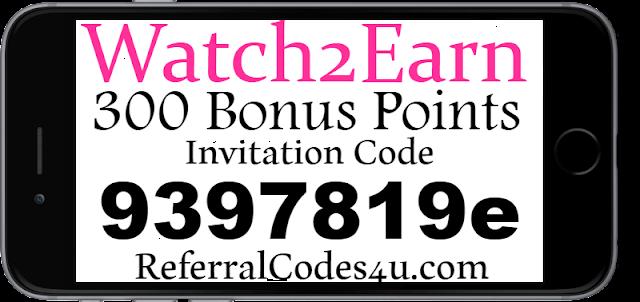 300 Bonus Points Watch2Earn App Invitation Code, Referral Code & Sign up Bonus