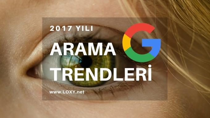 2017 Türkiye Google Arama Trendleri