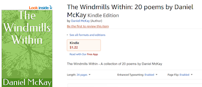 https://www.amazon.com/Windmills-Within-poems-Daniel-McKay-ebook/dp/B078XG7VVG/ref=sr_1_1?ie=UTF8&qid=1516144005&sr=8-1&keywords=daniel+mckay+poetry