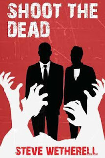 "Book Review For ""Shoot The Dead"" by Steve Wetherell"